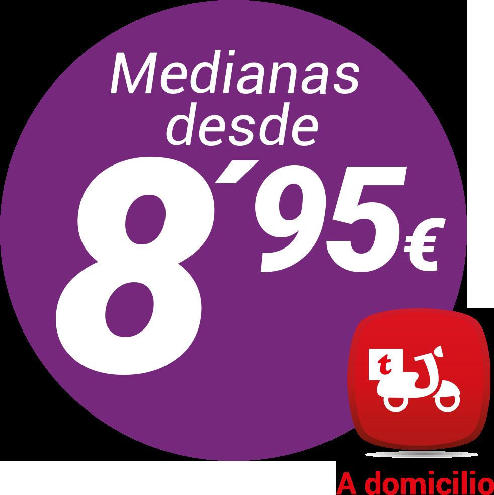 Medianas a 8,95€ a domicilio