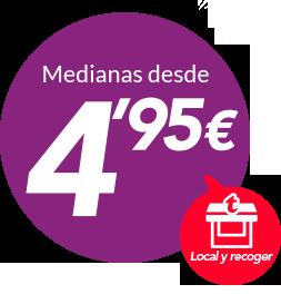 Medianas a 4,95€ local y recoger