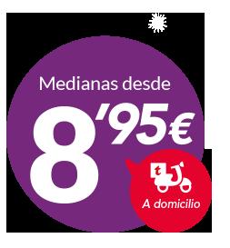 Medianas a 7,95€ a domicilio